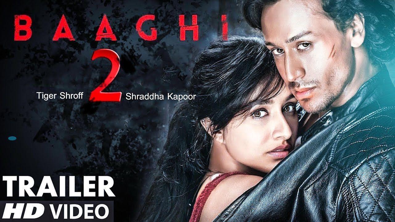 Baaghi 2 bollywood Movie HD Trailer